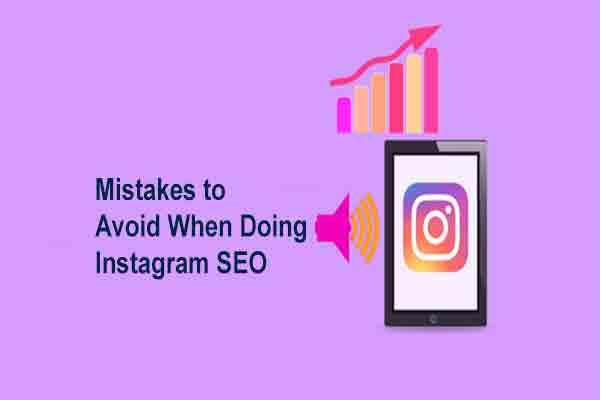 Mistakes to Avoid When Doing Instagram SEO