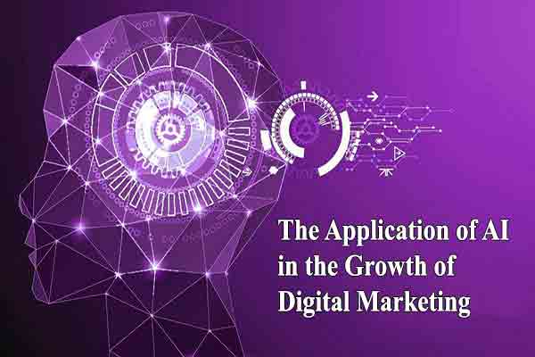 The Application of AI in the Growth of Digital Marketing