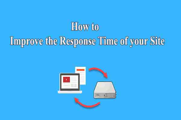 How to Improve the Response Time of your Site