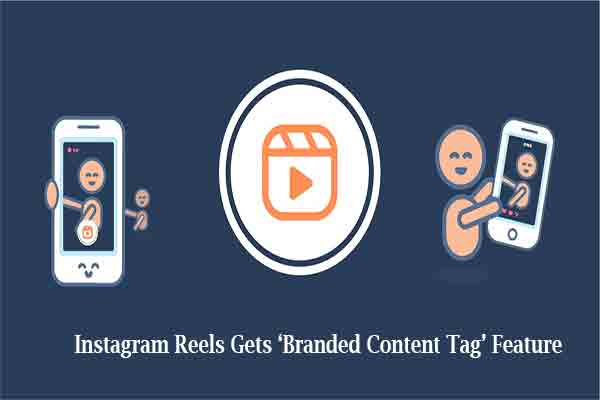 Instagram Reels Gets 'Branded Content Tag' Feature
