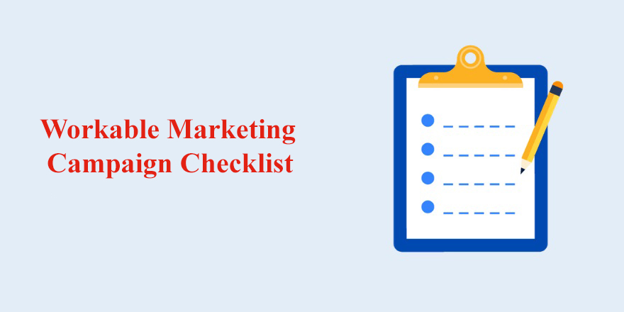 Workable Marketing Campaign Checklist