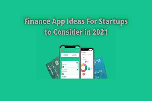 Finance App Ideas For Startups to Consider in 2021
