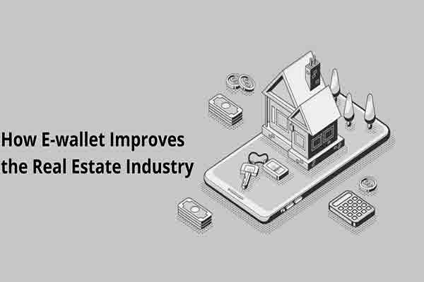How-E-wallet-Improves-the-Real-Estate-Industry