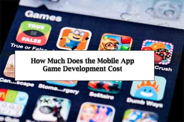 How Much Does the Mobile App Game Development Cost in 2020?