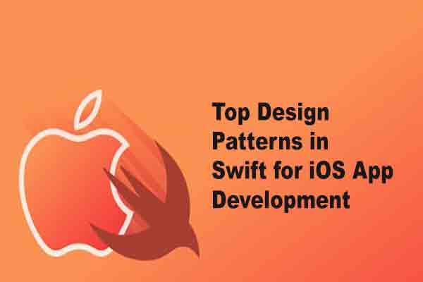 Top Design Patterns in Swift for iOS App Development