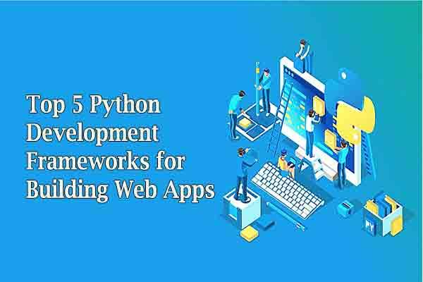 Top-5-Python-Development-Frameworks-for-Building-Web-Apps