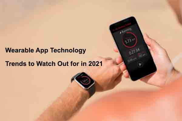 Wearable-App-Technology-Trends-to-Watch-Out-for-in-2021
