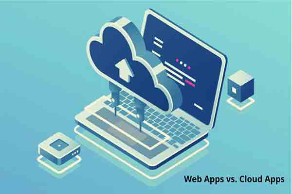 Web Apps vs. Cloud Apps