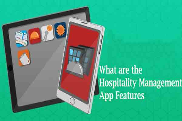 What are the Hospitality Management App Features
